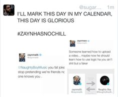 #ZAYNHASNOCHILL<< OMG but I read that he may have gotten hacked. IM JUST GONNA THINK THAT ZAYN HATES NAUGHTY BOY THO !!