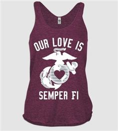 Kinda want to buy this shirt for Skylar. Our Love is Semper Fi Racerback Tank Top by FleetFoxCo on Etsy, $36.00