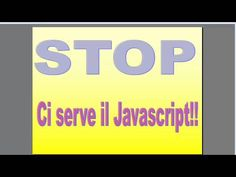 Ci serve il Javascript! - #Programmazione http://wp.me/p7r4xK-SE