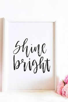 Shine Bright brush lettered printable digital download inspirational quote
