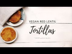 Vegan red lentil tortillas. Great vegan and gluten free tortilla recipe that you can make yourself with only 3 ingredients.