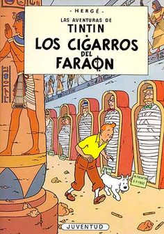 """""""Los cigarros del faraón"""" es el cuarto álbum de la serie """"Las aventuras de Tintín"""", escrita y dirigida por el autor belga Hergé. La historia se publicó primero en las páginas de """"Le Petit Vingtième"""", suplemento infantil de aparición semanal del periódico """"Le Vingtième Siècle"""", entre el 8 de diciembre de 1932 y el 8 de febrero de 1934. También en 1934 apareció por primera vez en álbum. En 1955 fue redibujada y editada en color. Originalmente llevó el título de """"Tintín en Oriente""""."""