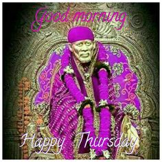 Good Morning Happy Thursday, Sathya Sai Baba, Sai Ram, Dil Se, Morning Images, Good Day, Om, Thoughts, Nature