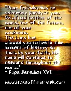 Enduring Faith - Quotes, Poems, Prayers, Books and Words of Wisdom - Catholic Devotionals and Bible Verses Good Life Quotes, Wisdom Quotes, Pope Benedict, Prince Of Peace, Saint Quotes, Dear Friend, Bible Verses, Catholic, Poems