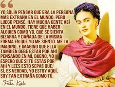 Soy tan extraña como tú... Frida Kahlo