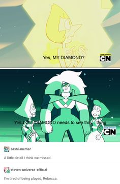 She didn't say My Diamond! She said Yellow Diamond i can't believe I missed that