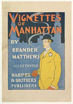 Edward Penfield (American, 1866–1925). VIGNETTES / OF / MANHATTAN / BY / BRANDER / MATTHEWS / ILLUSTRATED / HARPER / & BROTHERS / PUBLISHERS, 1894. The Metropolitan Museum of Art, New York. Gift of Bessie Potter Vonnoh, 1941 (41.12.49) #newyork #nyc