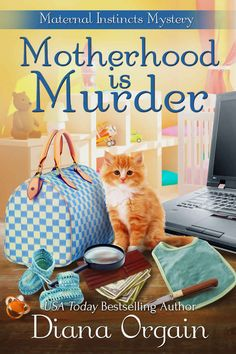 Motherhood is Murder (A funny mystery) (A Maternal Instincts Mystery Book by Diana Orgain Mystery Novels, Mystery Series, Mystery Thriller, Best Mysteries, Cozy Mysteries, Murder Mysteries, I Love Books, Books To Read, My Books
