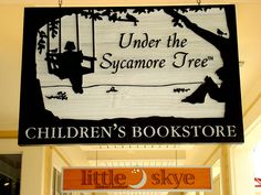 i like their sign. Under the Sycamore Tree Children's Bookstore in Grayslake, IL
