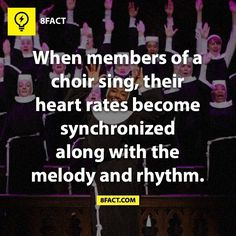 when members of a choir sing, their heart rates become synchronized along with the melody and rhythm. 8 Facts, Wtf Fun Facts, True Facts, Funny Facts, Crazy Facts, Random Facts, The More You Know, Good To Know, Did You Know