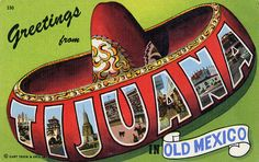 Greetings from Tijuana in Old Mexico - Large Letter Postcard | Flickr - Photo Sharing!