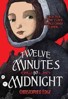 The Penelope Tredwell series, beginning with Twelve Minutes to Midnight - Christopher Edge