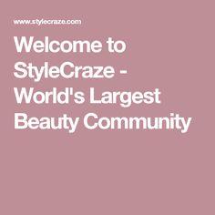 Welcome to StyleCraze - World's Largest Beauty Community