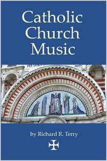 Catholic Church Music (by Richard Terry)