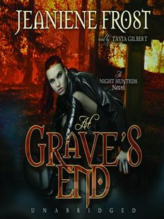 At Grave's End Night Huntress Series, Book 3 by Jeaniene Frost