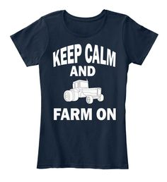 19.99 Keep Calm  Farm On Funny Farmer  Tshirt New Navy T-Shirt Front