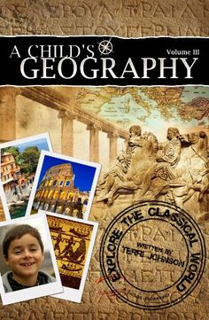 A Child's Geography: Explore the Classical World (Volume 3)