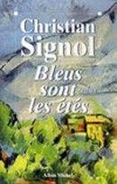 Les chroniques de Marie: Bleus sont les étés, Christian Signol