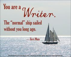 """You are a writer. The 'normal' ship sailed without you long ago."" - Terri Main I am not Alone! Writing Humor, Writing Advice, Writing Help, Writing A Book, Writing Prompts, Writing Ideas, Writing Corner, Writer Memes, Writer Quotes"
