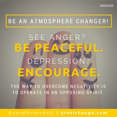 Change the atmosphere around you!