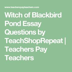 Witch of Blackbird Pond Essay Questions by TeachShopRepeat | Teachers Pay Teachers