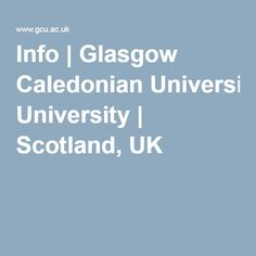 Info | Glasgow Caledonian University | Scotland, UK