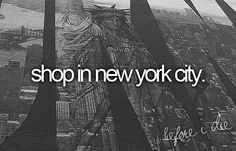 Would love to go to NYC some day! Shop, see something on Broadway and people watch ;)