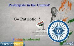 Participate and Go Patriotic This Year..... #beingtricoloured #BePatriotic #ContestAlert