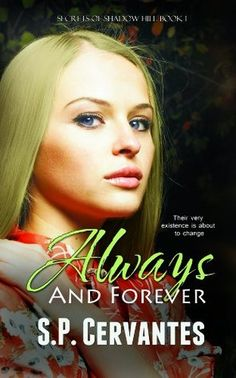 Always and Forever (Secrets of Shadow Hill) by S. P. Cervantes Ten Things You Didn't Know About S.P. Cervantes