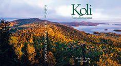 KOLI - Kansallismaisema, kuvataideteos - Markku Tano, maisema.fi  Very awesome book and our national landscape here in North Carelia