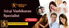 Vashikaran Specialist, Babaji to Solve Your Career, Love, Relationship, Inter caste Problems with Powerful vashikaran. Call at +91- 9918969858.