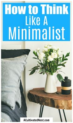How to Think Like a Minimalist- Minimalism is a very rewarding lifestyle, but it can be tricky to transition into without any help. Luckily, this article will tell you all you need to know about minimalism and how to think like a minimalist! Minimalist Living Tips, Becoming Minimalist, Minimalist Lifestyle, Minimalist Home, Declutter Your Home, Less Is More, Vegan Lifestyle, Simple Living, Organizer