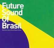 Future Sound of Brasil [CD]