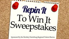 """Repin It To Win It"" Sweepstakes Sponsored by the Hershey Harrisburg Regional Visitors Bureau. *ENTER TO WIN a variety of prizes by repinning an image and POSTING A COMMENT at pinterest.com/.... Sweepstakes ends JULY 27, 2012. For a complete list of Rules go to the Pinterest ""Repin It To Win It"" App on Facebook.com/HersheyHarrisburg"