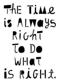 the time is always right. #quotes