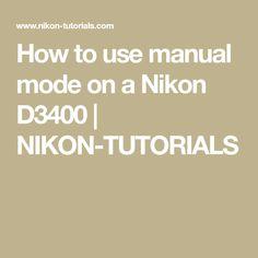 How to use manual mode on a Nikon D3400 | NIKON-TUTORIALS #nikond3400
