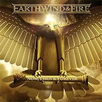 """Earth, Wind & Fire """"Now, Then & Forever"""" in stores now! Order now & get exclusive fold-out poster!"""