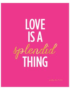 Love IS a Splendid Thing!