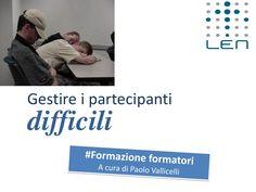 Formazione formatori_I partecipanti difficili by Paolo Vallicelli via slideshare