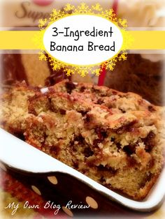 3-Ingredient Banana Bread - looks yummy. All you need is a box of yellow cake mix, eggs, and bananas (chocolate chips optional)