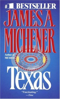 Texas by James A Michener - book cover, description, publication history. James A Michener, Texas Texans, Books To Read, My Books, Online Shopping, Book Authors, Nonfiction Books, Great Books, Reading Lists