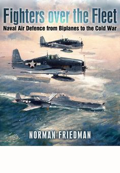 This is an account of the evolution of naval fighters for fleet air defence and…