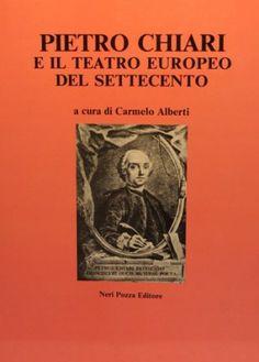 Pietro Chiari e il teatro europeo del Settecento / a cura di Carmelo Alberti ; con una nota di Cesare Molinari - Vicenza : Neri Pozza, cop. 1986