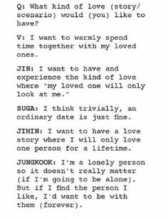 Jungkook's makes me sad... I sure hope they all find someone and be happy, maybe then I can die in peace