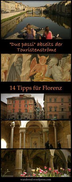 14 Tipps für Florenz abseits der Touristenströme Florence, Italy, off the beaten track