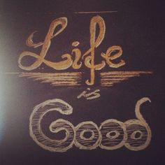 life is good   first chalk experiment