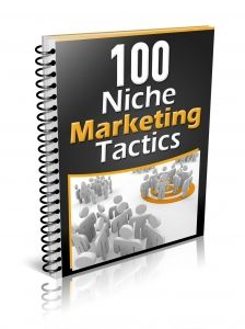 100 Niche Marketing Tactics -   Discover multiple marketing tactic ideas for small & large popular profitable targeted niches!