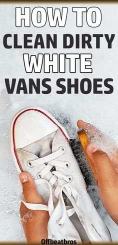 Don't worry, these 10 easy cleaning tips will make your Vans® shoes look White like new again in no time. Deep Cleaning Tips, House Cleaning Tips, Natural Cleaning Products, Cleaning Solutions, Spring Cleaning, Cleaning Hacks, Cleaning Routines, Cleaning Checklist, How To Whiten Shoes