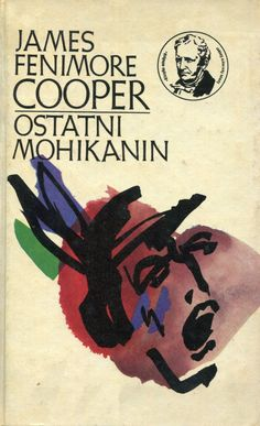 """""""Ostatni Mohikanin"""" (The Last of the Mohicans) James Fenimore Translated by Tadeusz Evert Cover by Janusz Wysocki Book series Klasyka Młodych Published by Wydawnictwo Iskry 1977"""