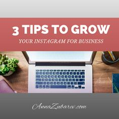 3 Tips to Grow your Instagram for business. #instatips #marketingonline #smallbusiness